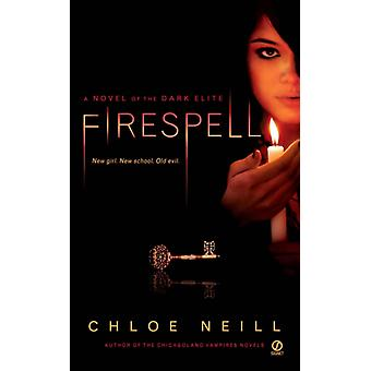Firespell  A Novel of the Dark Elite by Chloe Neill