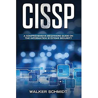 Cissp: A Comprehensive Beginners Guide on the Information Systems Security� (Cissp)