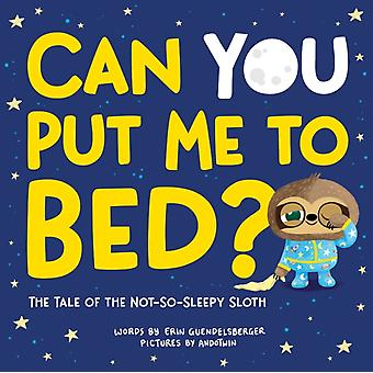 Can You Put Me to Bed by Erin Guendelsberger & Illustrated by Andotwin