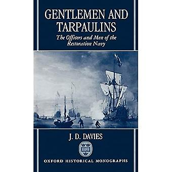 Gentlemen and Tarpaulins: The Officers and Men of the Restoration Navy (Oxford Historical Monographs)