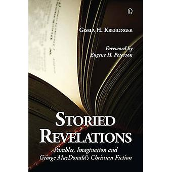 Storied Revelations - Parables - Imagination and George MacDonald's Ch