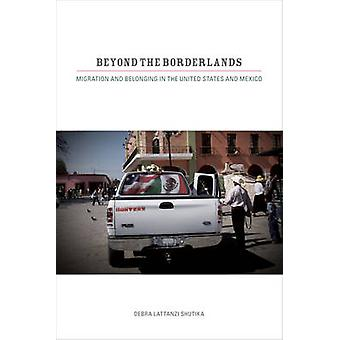 Beyond the Borderlands - Migration and Belonging in the United States