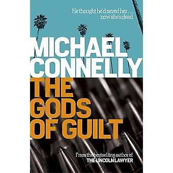 The Gods of Guilt by Michael Connelly - 9781409128731 Book
