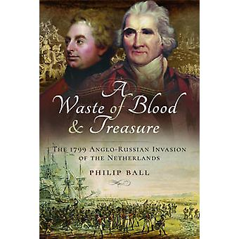 A Waste of Blood and Treasure - The 1799 Anglo-Russian Invasion of the