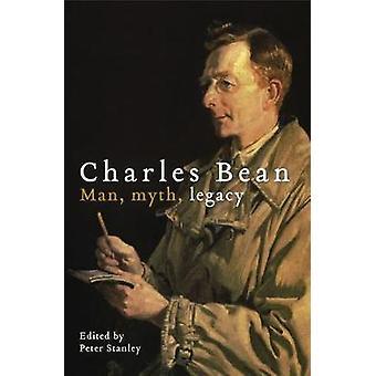 Charles Bean - héritage homme - mythe - par Peter Stanley - Bo 9781742234892