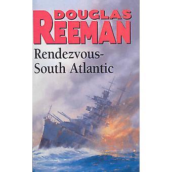 Rendezvous - South Atlantic by Douglas Reeman - 9781784753245 Book