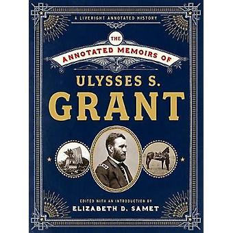 The Annotated Memoirs of Ulysses S. Grant by The Annotated Memoirs of