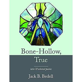 Ben-hollow - sanna - ny & valda dikter av Jack B Bedell - 978193389