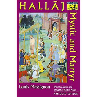 Hallaj - Mystic och Martyr av Louis Massignon - Herbert Mason - 978069