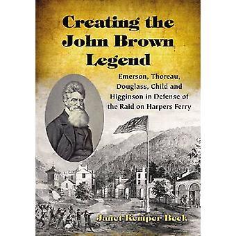 Création de l'enfant de légende - Emerson - Thoreau - Douglass - John Brown