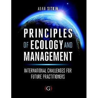 Principles of Ecology and Management - International Challenges for Fu