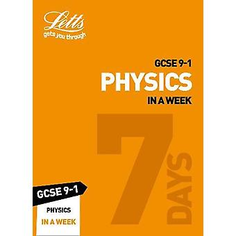 GCSE 9-1 Physics In a Week - GCSE Grade 9-1 (Letts GCSE 9-1 Revision S