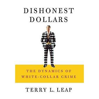 Uærlig dollar - dynamikken i funksjonærer kriminalitet av Terry L. Lea