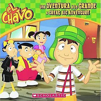 UNA Aventura en Lo Grande / en stor Big Adventure (El Chavo)