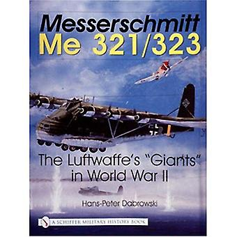 Messerschmitt Me 321/323: gigantes de la Luftwaffe en la II Guerra Mundial (historia militar de Schiffer)