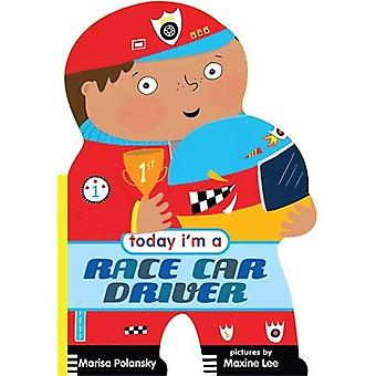 Today I'm a Race Car Driver [Board book]