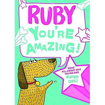 Ruby - vous êtes incroyable!: Lisez tout sur pourquoi tu es une fille Super!