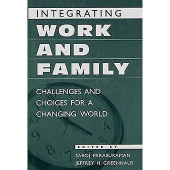 Integration von Arbeit und Familie Herausforderungen und Möglichkeiten für eine Welt im Wandel von Parasuraman & Saroj H.