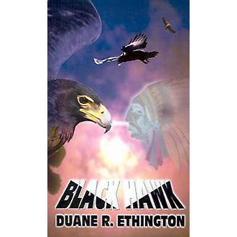 Black Hawk by Ethington & Duane R.