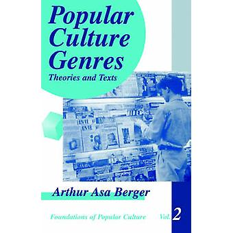 Popular Culture Genres Theories and Texts by Berger & Arthur Asa