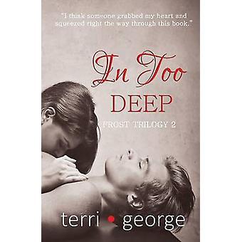 Zu tief Frost-Trilogie 2 von George & Terri