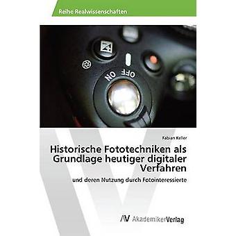 Historische Fototechniken als Grundlage heutiger digitaler especializada verfahren acontecerá por Fabian Keller