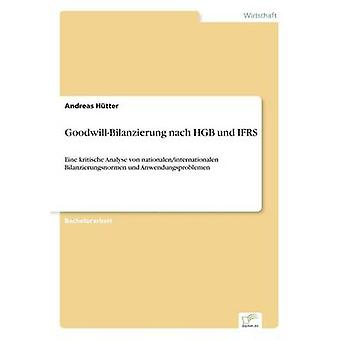 GoodwillBilanzierung nach HGB und IFRS by Htter & Andreas