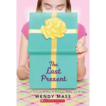 The Last Present by Wendy Mass - 9780545310178 Book
