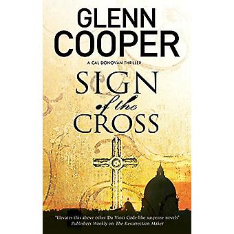 Sign of the Cross by Glenn Cooper - 9780727887634 Book