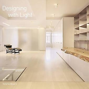 Designing with Light by Victoria Meyers - 9780789208804 Book