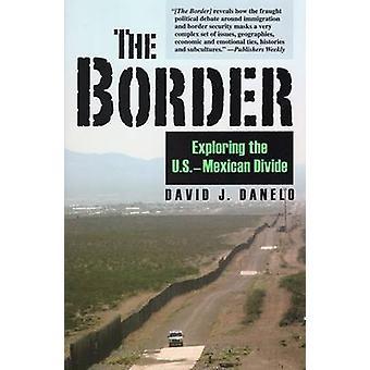 Border - Exploring the US-Mexican Divide by David J. Danelo - 97808117