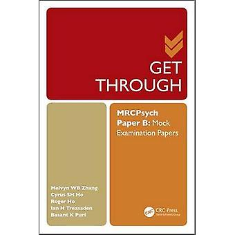 Get Through MRCPsych Paper B - Mock Examination Papers by Melvyn Zhang