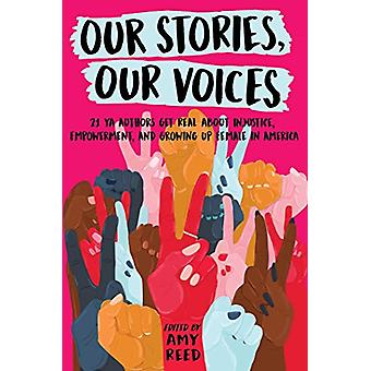 Our Stories - Our Voices - 21 YA Authors Get Real About Injustice - Em