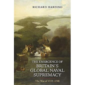 Die Entstehung der globalen Seeherrschaft Großbritanniens: der Krieg von 1739-1748