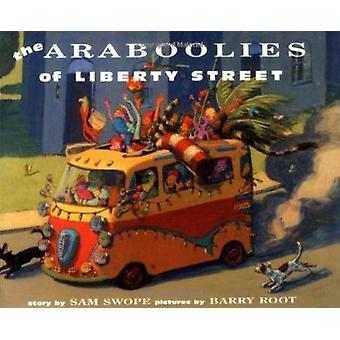 Araboolies of Liberty Street by Sam Swope - 9780374303907 Book