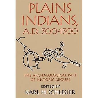 Plains Indians A.D. 5001500 por Schlesier & Karl H.
