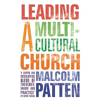 Leading a Multicultural Church by Patten & Malcolm