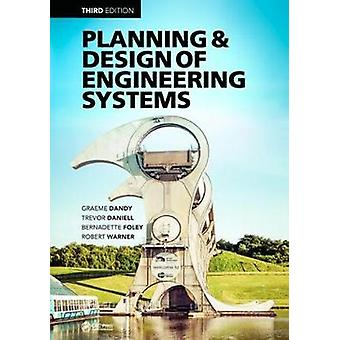 Planning and Design of Engineering Systems by Dandy & Graeme
