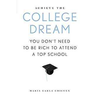 Uppnå College Dream Du behöver inte vara rik för att delta i en top school av Chicuen & Maria Carla