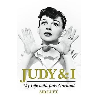 Judy and I My Life with Judy Garland by Sid Luft