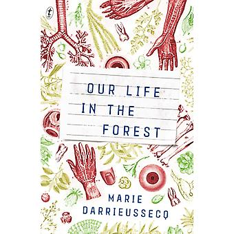 La nostra vita nella foresta di Marie Darrieussecq