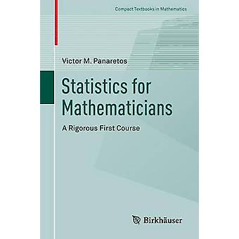 Statistics for Mathematicians  A Rigorous First Course by Panaretos & Victor M.