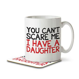 You Can't Scare Me I Have A Daughter - Mug and Coaster