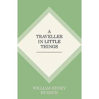 Matkustaja kohteessa Little Things by William Henry Hudson