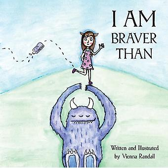 I am Braver Than... by Randall & Vienna