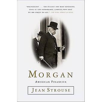 Morgan - American Financier by Jean Strouse - 9780812987041 Book