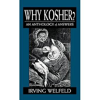 Why Kosher An Anthology of Answers by Welfeld & Irving