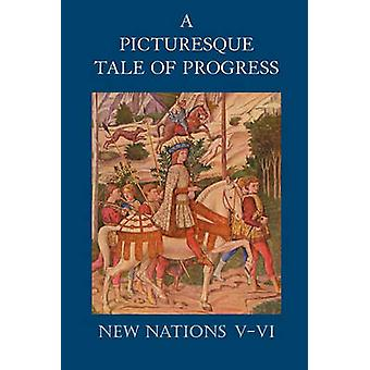 A Picturesque Tale of Progress New Nations VVI by Miller & Olive Beaupre