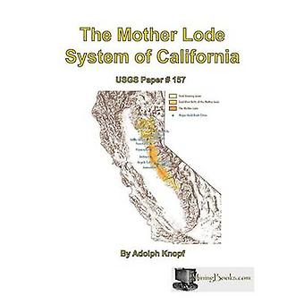 The Mother Lode System of California by Knopf & Adolph