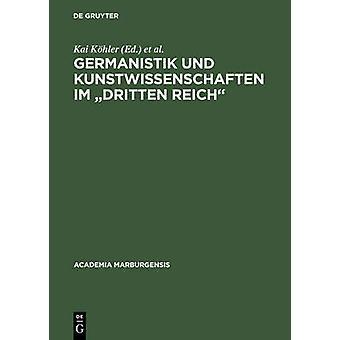 Germanistik und Kunstwissenschaften im Dritten Reich by Khler & Kai